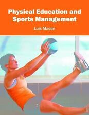 Physical Education and Sports Management: By Mason, Luis