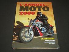 2006 L'ANNUEL DE LA MOTO HARDCOVER BOOK - FRENCH - NICE PHOTOS - KD 3918
