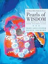 Pearls of Wisdom : In-Home Bible Study for Teens by Mary Loveand Vickery...