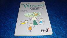 LANIADO/PIETRA:W I NONNI.RISCOPERTA DI UN RUOLO IMPORTANTE.RED.2006 OTTIMALE!!