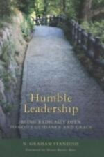 Humble Leadership: Being Radically Open to God's Guidance and Grace by Standish