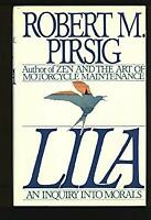 Lila : An Inquiry into Morals Hardcover Robert M. Pirsig