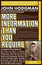 More Information Than You Require by Hodgman, John great condition!