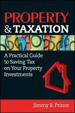 Property & Taxation: A Practical Guide to Saving Tax on Your Property-ExLibrary