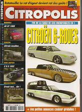 CITROPOLIS 80 CITROEN CX TISSIER à 6 ROUES CITROEN AX GT 1988 CITROEN C6 G UTI