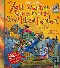 You Wouldn't Want to be in the Great Fire of London by Jim Pipe (Paperback, 2016