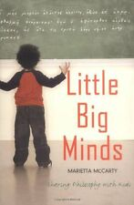 Little Big Minds: Sharing Philosophy with Kids by Marietta McCarty