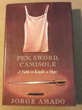 Jorge Amado• Pen, Sword and Camisole : A Fable to Kindle a Hope •HC 1985 1st/1st