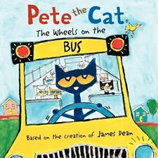 Pete the Cat: The Wheels on the Bus by James Dean (2013, Hardcover)