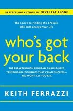 Who's Got Your Back: The Breakthrough Program to Build Deep, Trusting Relationsh