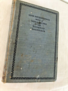 Good Housekeeping Book of Menus Recipes and Household Discoveries Cookbook 1924