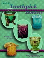 Glass Toothpick Holders : Identification and Values by Jo Sanford, Bob