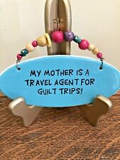 Tumbleweed Pottery Hand Painted Ceramic Sign Mom Travel Agent Guilt Trips Funny