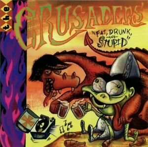 THE CRUSADERS fat drunk and stupid (CD, album) garage rock, very good condition,