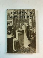 The Mass In Slow Motion by Ronald Knox Pub: Sheed & Ward - 1959 9th Imp HB Book
