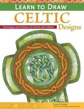 Learn to Draw Celtic Designs: Exercises and Patterns for Artists and Crafters by