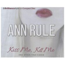 Kiss Me, Kill Me: And Other True Cases Ann Rule's Crime Files)