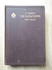 R. Tormin DER BAURATGEBER  Vierte Auflage  Verlag VOIGT Leipzig 1903