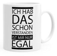 Kaffee-Tasse Ich hab das schon verstanden ist mir nur egal Spruch einfarbig