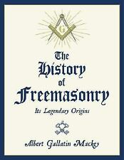 The History of Freemasonry : Its Legendary Origins by Albert Gallatin Mackey...