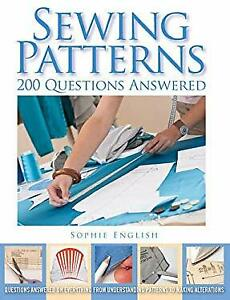 Sewing Patterns : 200 Questions Answered Paperback Sophie English