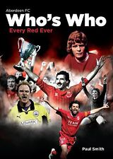 The Aberdeen Football Club Who's Who: An A-Z of Dons, Book, New Hardback