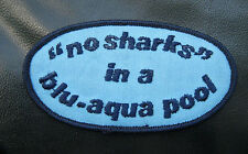 SWIMMING POOL EMBROIDERED PATCH BLU ~ AQUA NO SHARKS IN A POOL ADVERTISING