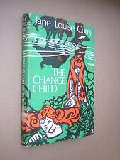 THE CHANGE CHILD. JANE LOUISE CURRY. 1978 1st ED HB DUST JACKET. CHILDRENS NOVEL