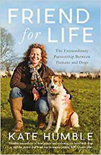 Friend For Life: The Extraordinary Partnership Between Humans and Dogs, New, Hum