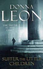 Leon, Donna, Suffer the Little Children: (Brunetti 16), Paperback, Very Good Boo