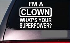 """Clown Superpower *G374* 8"""" sticker Decal circus bigtop face paint costume"""