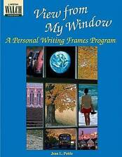 NEW View From My Window: A Personal Writing Frames Program:grades 7-9