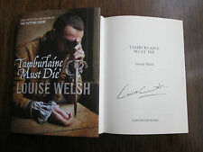 Tamburlaine Must Die signed by Louise Welsh (Hardback, 2004)