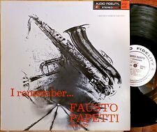 JAZZ LP: FAUSTO PAPETTI Sax Alto I REMEMBER… Audio Fidelity FSD-6189 1968 LP by