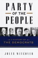 Party of the People: A History of the Democrats Witcover, Jules Hardcover