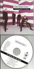 WET WET WET If I never see you again 3TRX MIX & ACOUSTIC USA PROMO DJ CD single