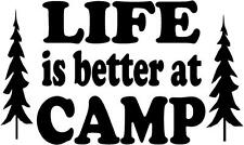 Vinyl Decal Words Life is Better at Camp, Windows, Walls, Cars, Trucks, Tractors