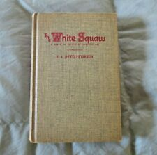 The White Squaw - Peterson - 1954 -  signed by author - Tall Timber Press