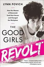 The Good Girls Revolt : How the Women of Newsweek Sued Their Bosses and...