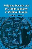 Religious Poverty and the Profit Economy in Medieval Europe by Little, Lester