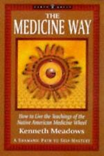 "The Medicine Way: A Shamanic Path to Self Mastery (The ""Earth Quest"" Series), Me"