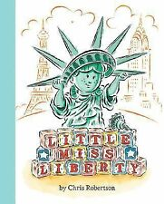 Little Miss Liberty by Robertson, Chris paperback book