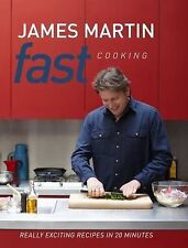 Fast Cooking: Really Exciting Recipes in 20 Minutes by James Martin (Hardback, …