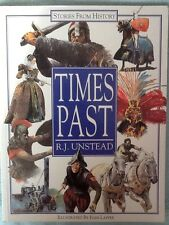 TIMES PAST,  STORIES FROM HISTORY,  R.J UNSTEAD ILLUSTRATED BY IVAN LAPPER