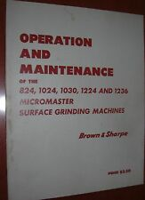 Brown & Sharpe 824, 1024, 1030, 1224, 1236 Grinder Operation & Maintenance Book