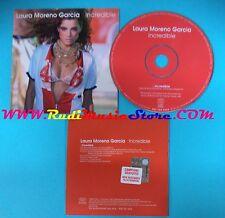 CD Singolo Laura Moreno Garcia Incredible SAMPCS 13410 1 PROMO CARDSLEEVE(S25)