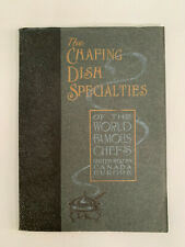 The Chafing Dish Specialties of the World Famous Chefs 1913 Original Booklet