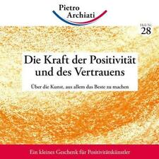 Pietro Archiati Kraft der Positivität und des Vertrauens Anthroposophie Steiner