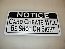 CARD CHEATS WILL BE SHOT Sign 4 Texas Farm Ranch Barn Country Club Track Pig