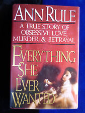 SIGNED ANN RULE Everything She Ever Wanted 1st Edition HC/DJ SIGNED 1992